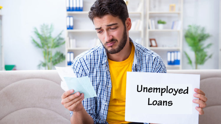 Loans for that Unemployed